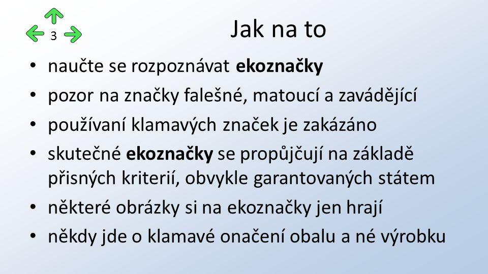 V České republice existují v podstatě jen dvě značky garantované státem a získat je není snadné.