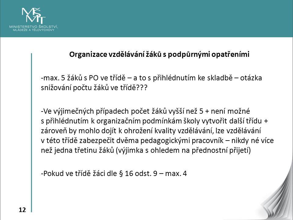 12 Organizace vzdělávání žáků s podpůrnými opatřeními -max.