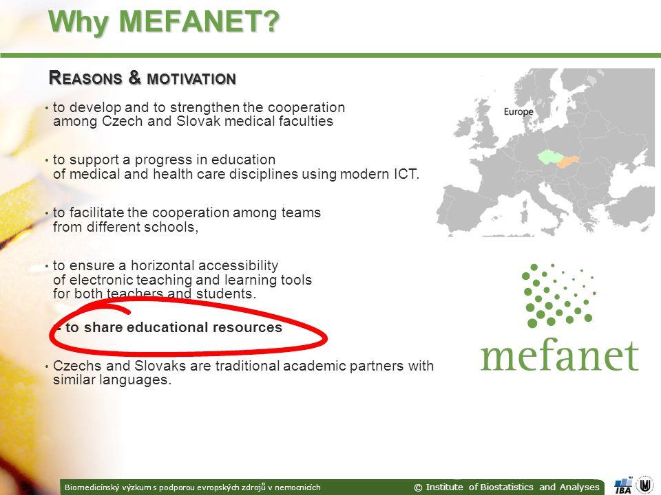 Biomedicínský výzkum s podporou evropských zdrojů v nemocnicích © Institute of Biostatistics and Analyses Why MEFANET.