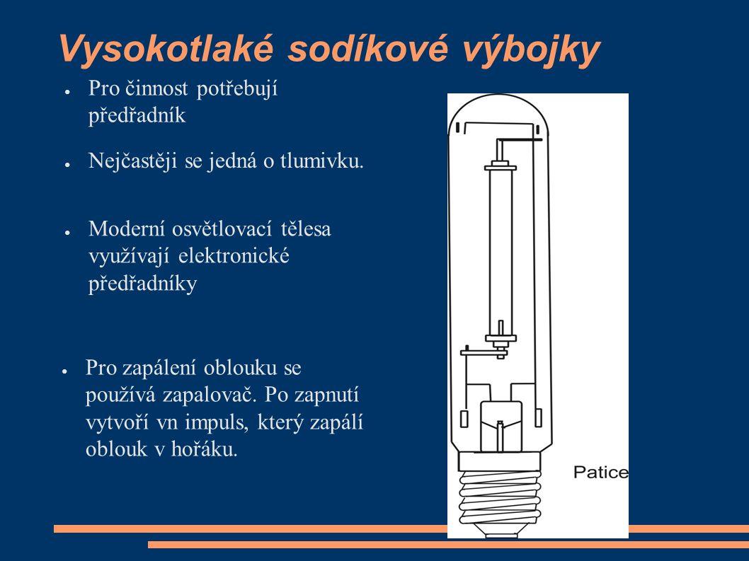 Vysokotlaké sodíkové výbojky ● Pro činnost potřebují předřadník ● Nejčastěji se jedná o tlumivku. ● Moderní osvětlovací tělesa využívají elektronické