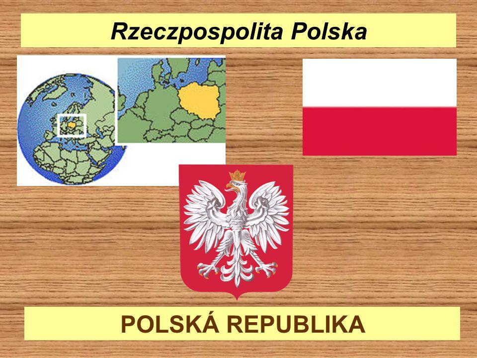 POLSKÁ REPUBLIKA Rzeczpospolita Polska