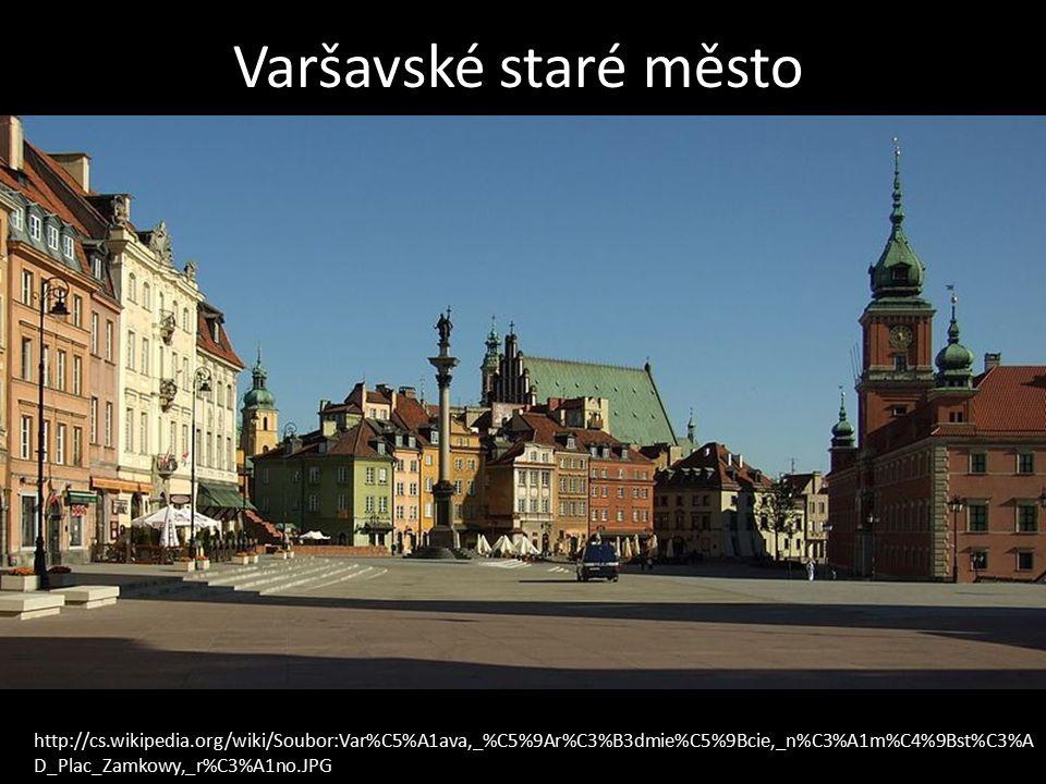 Varšavské staré město http://cs.wikipedia.org/wiki/Soubor:Var%C5%A1ava,_%C5%9Ar%C3%B3dmie%C5%9Bcie,_n%C3%A1m%C4%9Bst%C3%A D_Plac_Zamkowy,_r%C3%A1no.JP