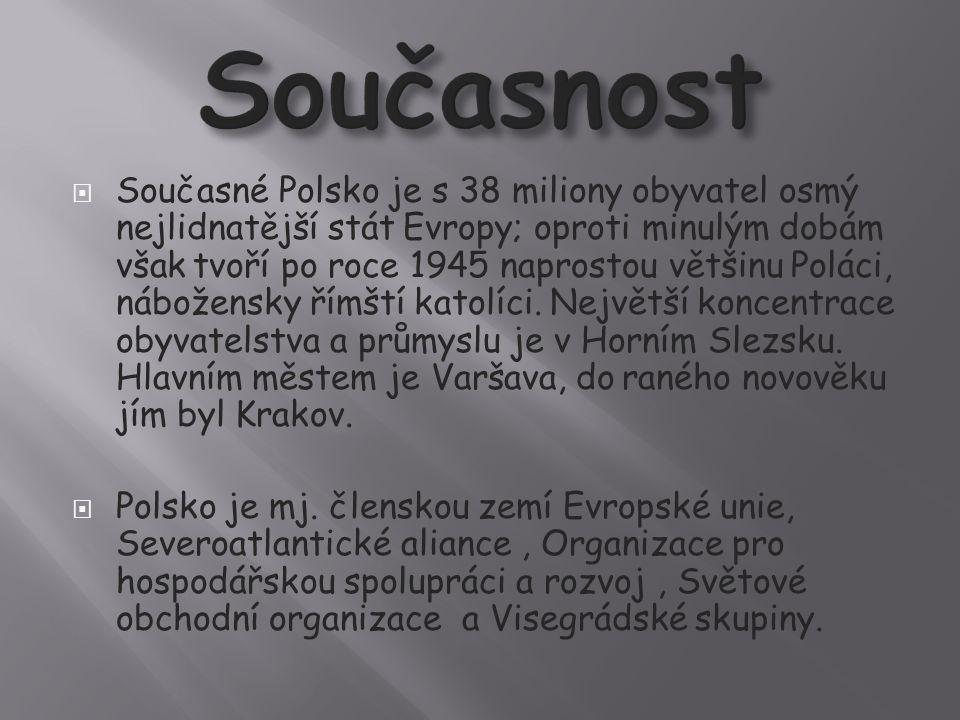  Současné Polsko je s 38 miliony obyvatel osmý nejlidnatější stát Evropy; oproti minulým dobám však tvoří po roce 1945 naprostou většinu Poláci, nábožensky římští katolíci.