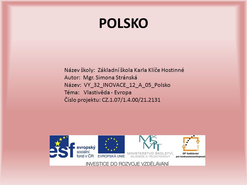 POLSKO Název školy: Základní škola Karla Klíče Hostinné Autor: Mgr.