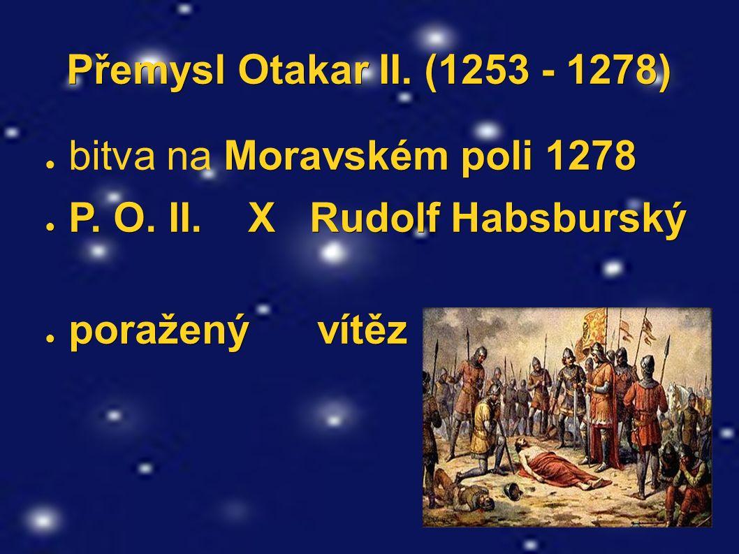 Přemysl Otakar II. (1253 - 1278) Moravském poli 1278 ● bitva na Moravském poli 1278 ● P.