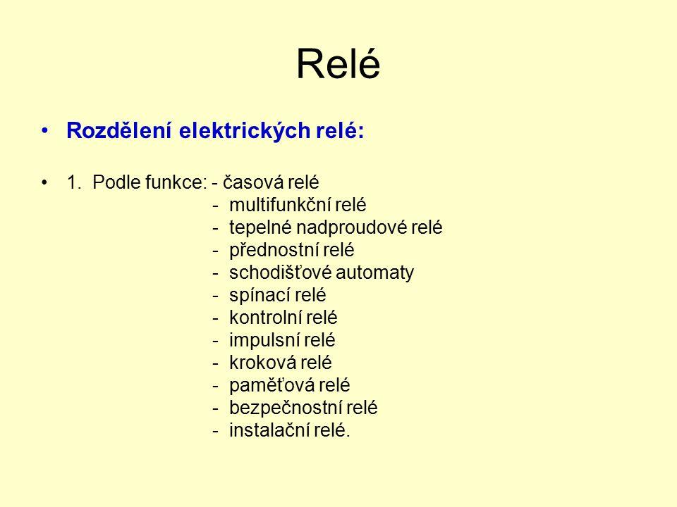 Relé Rozdělení elektrických relé: 1.