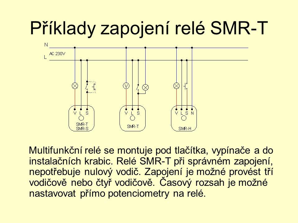 Příklady zapojení relé SMR-T Multifunkční relé se montuje pod tlačítka, vypínače a do instalačních krabic.