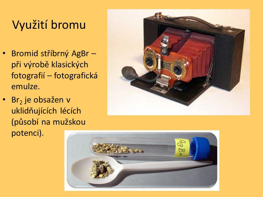 Využití bromu Bromid stříbrný AgBr – při výrobě klasických fotografií – fotografická emulze. Br 2 je obsažen v uklidňujících lécích (působí na mužskou