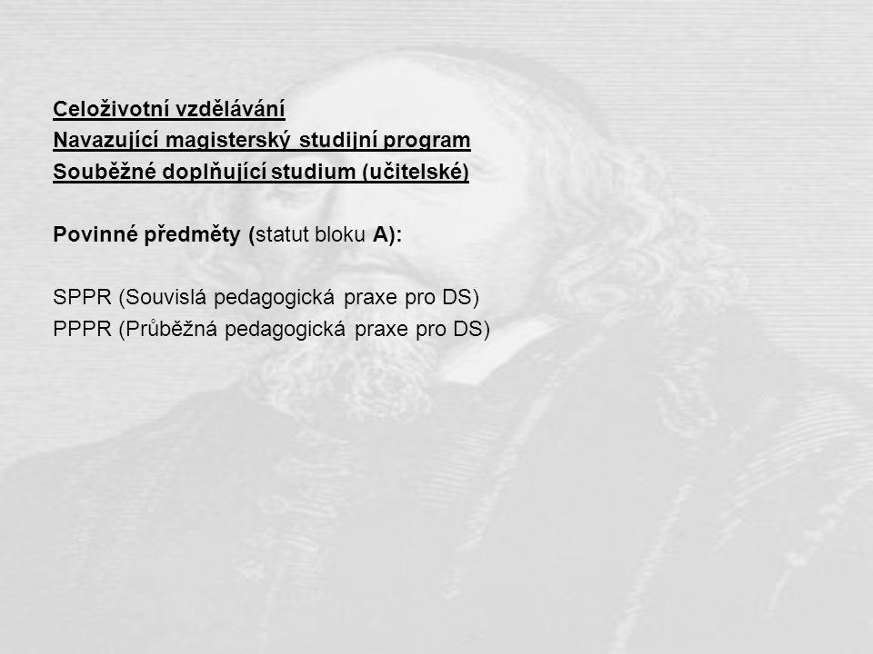 Navazující magisterský studijní program Kombinované studium jednooborové (učitelské M, Dg) Schváleno AK od příštího akademického roku.