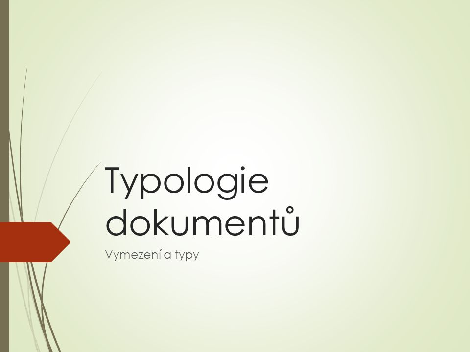 Typologie dokumentů Vymezení a typy