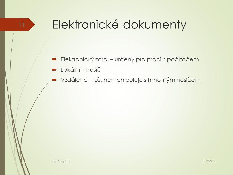 Elektronické dokumenty  Elektronický zdroj – určený pro práci s počítačem  Lokální – nosič  Vzdálené - už.