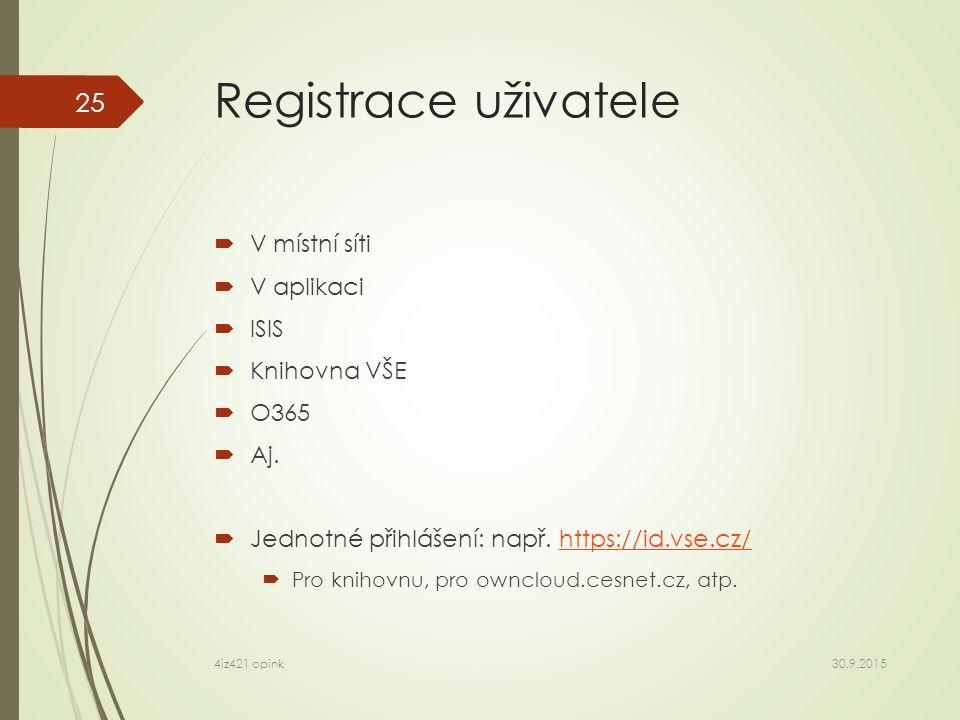 Registrace uživatele  V místní síti  V aplikaci  ISIS  Knihovna VŠE  O365  Aj.