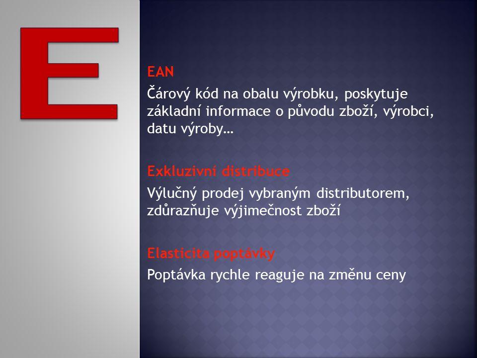 EAN Čárový kód na obalu výrobku, poskytuje základní informace o původu zboží, výrobci, datu výroby… Exkluzivní distribuce Výlučný prodej vybraným distributorem, zdůrazňuje výjimečnost zboží Elasticita poptávky Poptávka rychle reaguje na změnu ceny