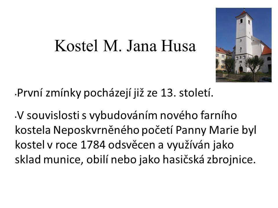 Kostel M. Jana Husa První zmínky pocházejí již ze 13.