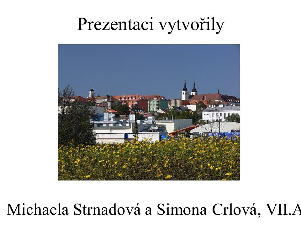 Prezentaci vytvořily Michaela Strnadová a Simona Crlová, VII.A