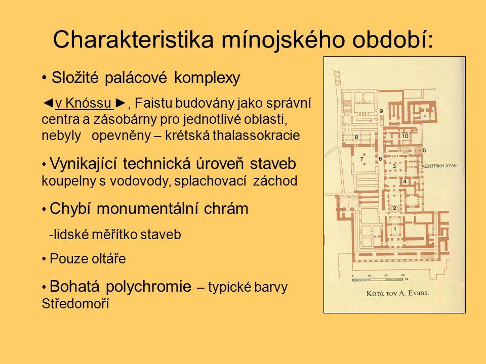 Složité palácové komplexy ◄ v Knóssu ►, Faistu budovány jako správní centra a zásobárny pro jednotlivé oblasti, nebyly opevněny – krétská thalassokrac