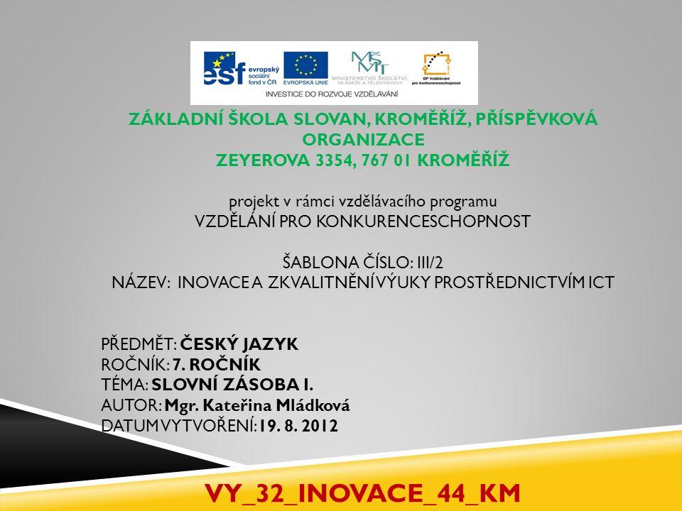 Zdroje: Vlastní tvorba www.microsoft.office.cz