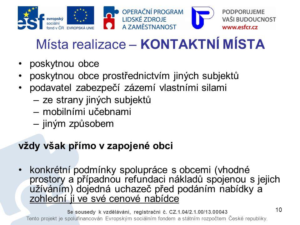 10 Se sousedy k vzdělávání, registrační č. CZ.1.04/2.1.00/13.00043 Tento projekt je spolufinancován Evropským sociálním fondem a státním rozpočtem Čes