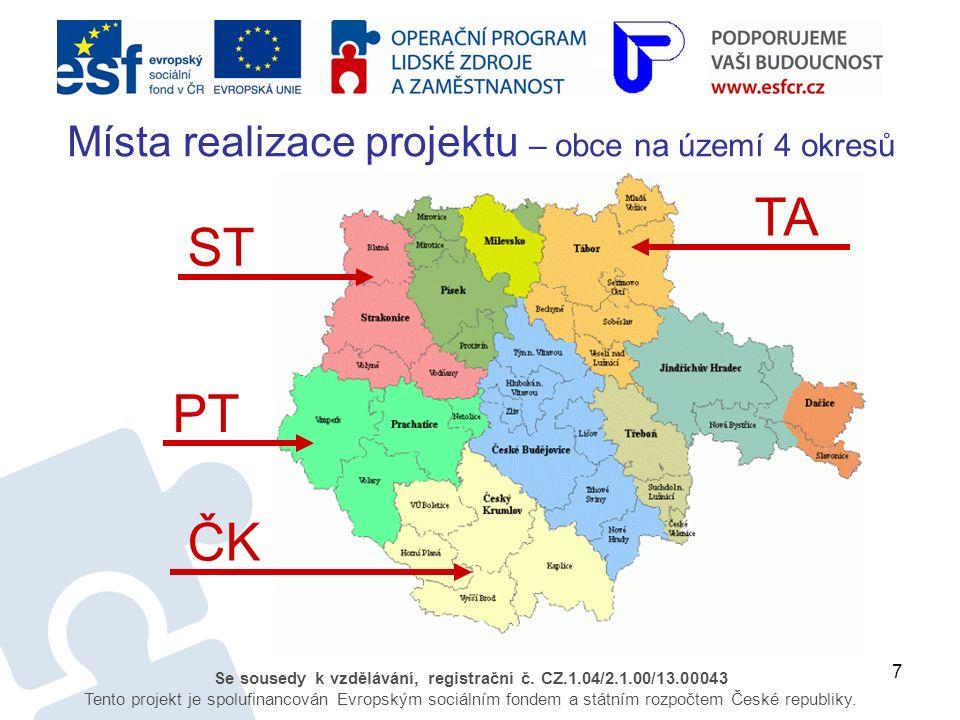 7 Se sousedy k vzdělávání, registrační č. CZ.1.04/2.1.00/13.00043 Tento projekt je spolufinancován Evropským sociálním fondem a státním rozpočtem Česk