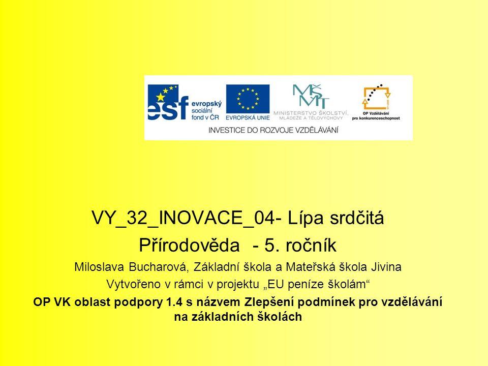 VY_32_INOVACE_04- Lípa srdčitá Přírodověda - 5.