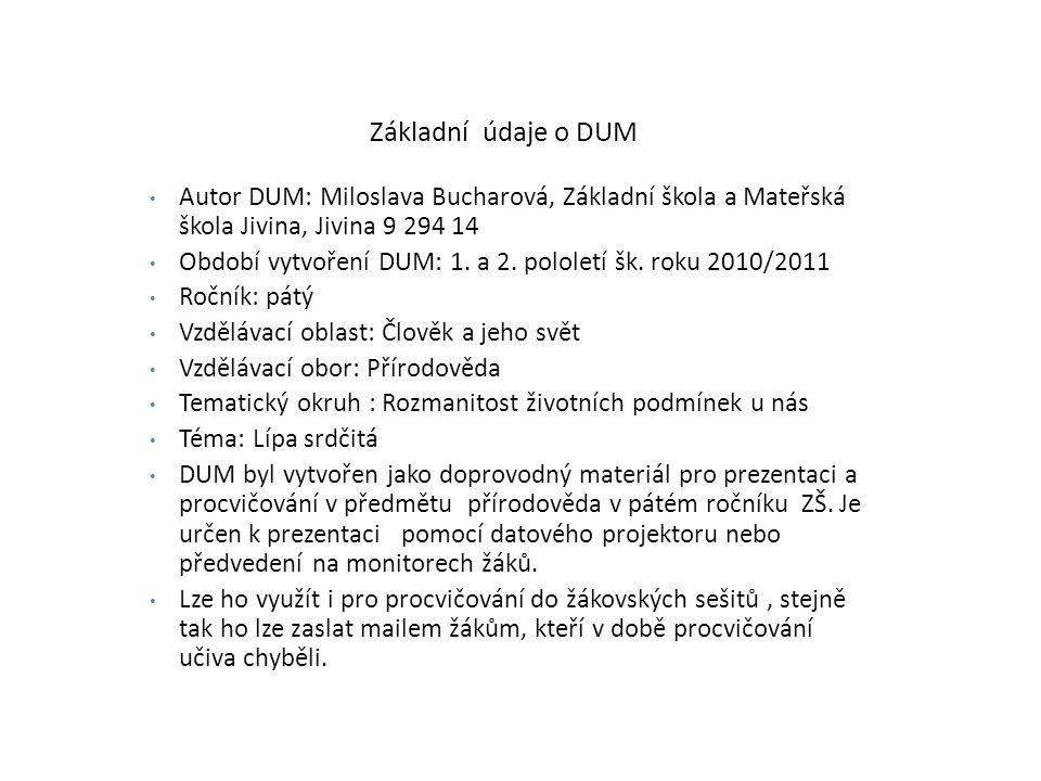 Základní údaje o DUM Autor DUM: Miloslava Bucharová, Základní škola a Mateřská škola Jivina, Jivina 9 294 14 Období vytvoření DUM: 1.