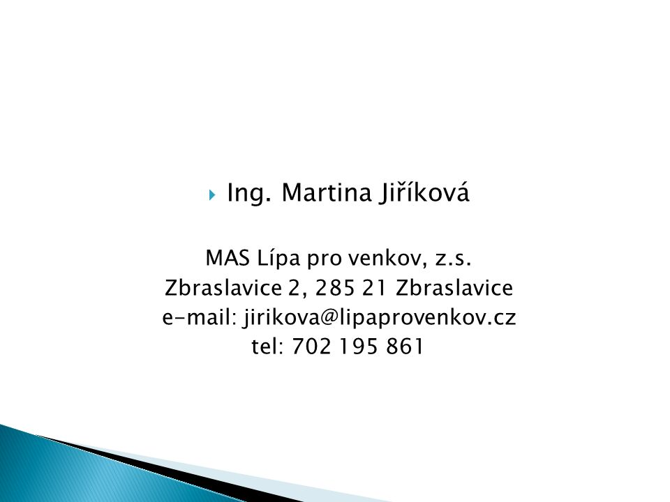  Ing. Martina Jiříková MAS Lípa pro venkov, z.s.