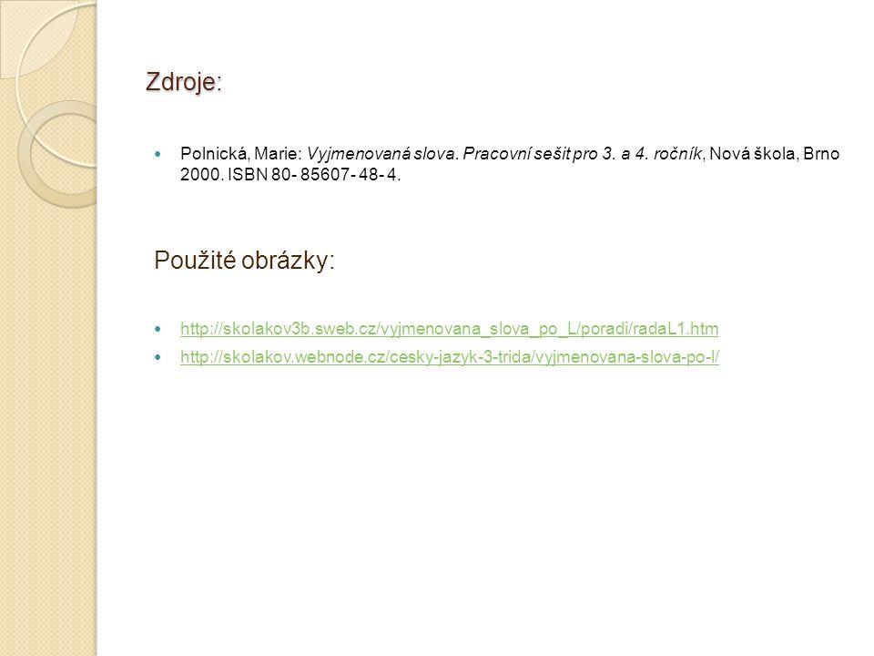 Zdroje: Polnická, Marie: Vyjmenovaná slova. Pracovní sešit pro 3.