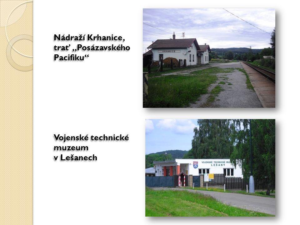 """Nádraží Krhanice, trať """"Posázavského Pacifiku Vojenské technické muzeum v Lešanech"""