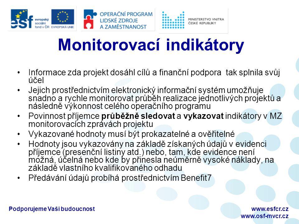 Monitorovací indikátory Informace zda projekt dosáhl cílů a finanční podpora tak splnila svůj účel Jejich prostřednictvím elektronický informační syst