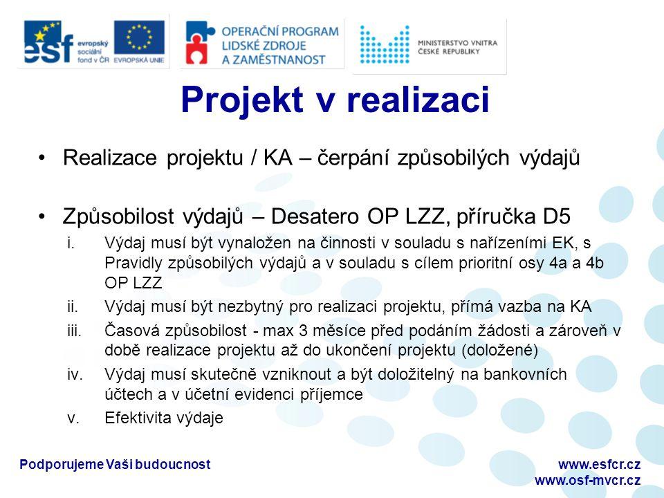 Projekt v realizaci Realizace projektu / KA – čerpání způsobilých výdajů Způsobilost výdajů – Desatero OP LZZ, příručka D5 i.Výdaj musí být vynaložen