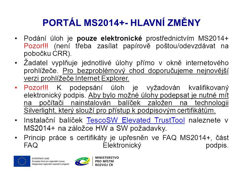 PORTÁL MS2014+- HLAVNÍ ZMĚNY Podání úloh je pouze elektronické prostřednictvím MS2014+ Pozor!!! (není třeba zasílat papírově poštou/odevzdávat na pobo