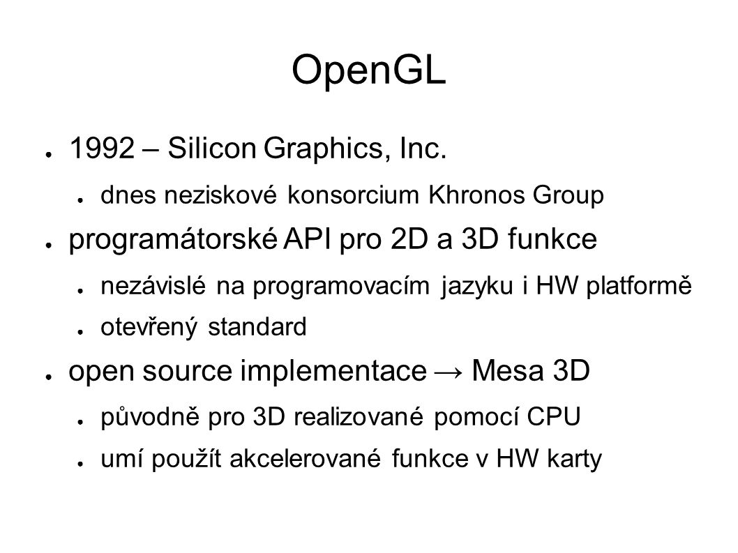 OpenGL ● 1992 – Silicon Graphics, Inc.