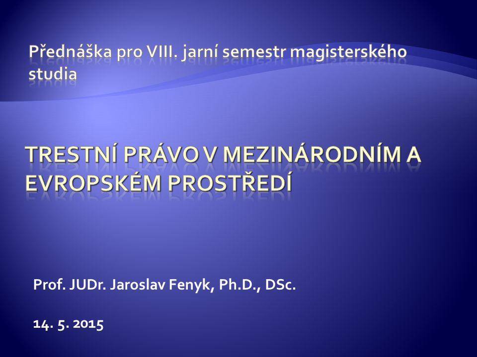 Prof. JUDr. Jaroslav Fenyk, Ph.D., DSc. 14. 5. 2015