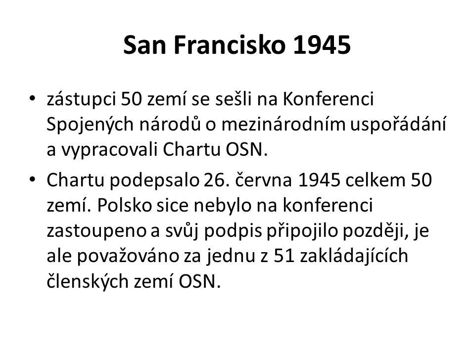 San Francisko 1945 zástupci 50 zemí se sešli na Konferenci Spojených národů o mezinárodním uspořádání a vypracovali Chartu OSN.