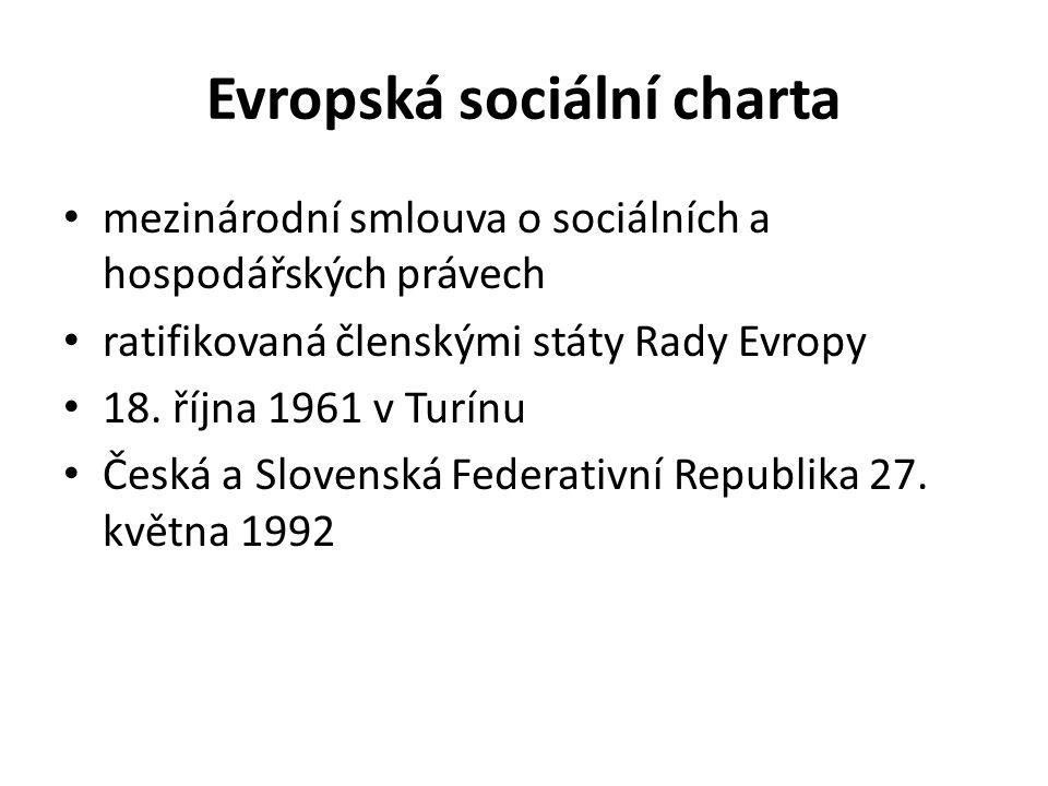 Evropská sociální charta mezinárodní smlouva o sociálních a hospodářských právech ratifikovaná členskými státy Rady Evropy 18.