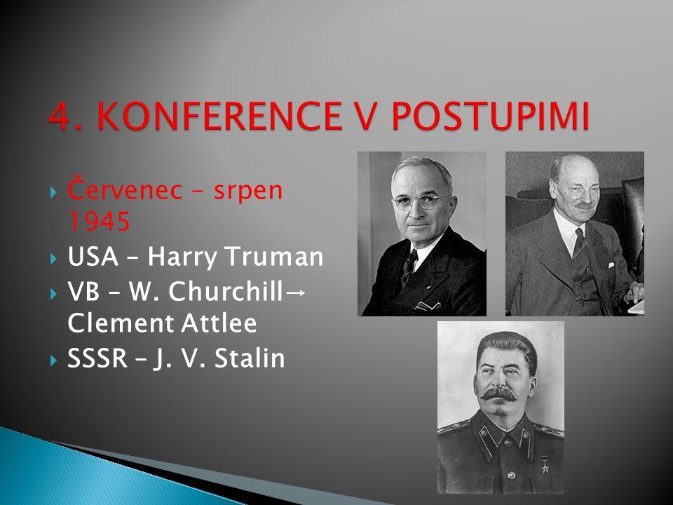  Červenec – srpen 1945  USA – Harry Truman  VB – W.