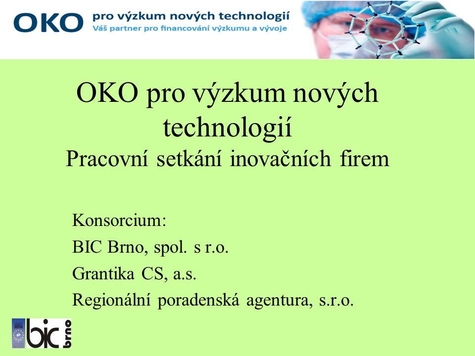 OKO pro výzkum nových technologií Pracovní setkání inovačních firem Konsorcium: BIC Brno, spol.