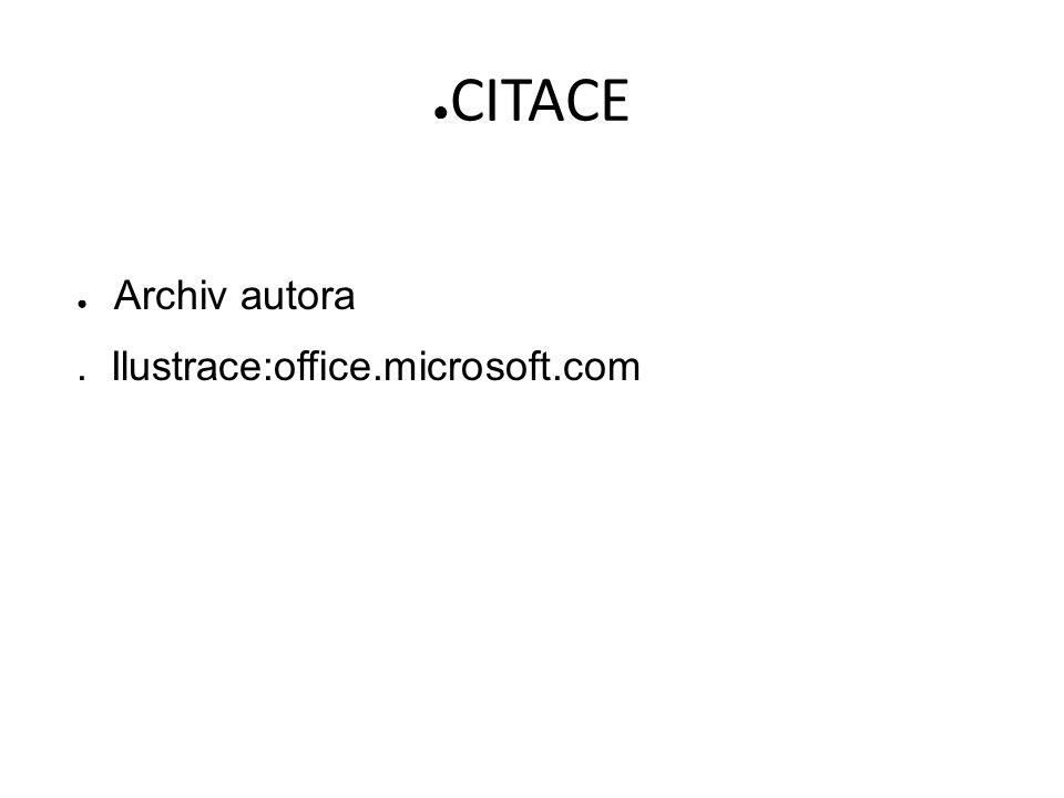 ● CITACE ● Archiv autora. Ilustrace:office.microsoft.com