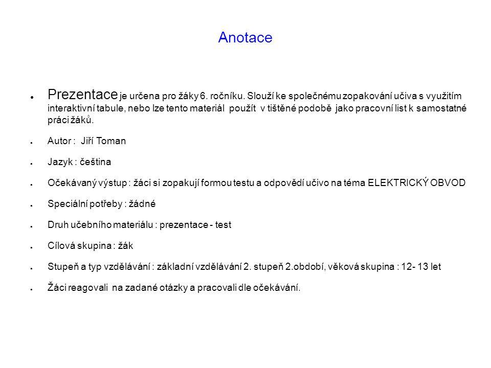 Elektrický obvod, test – List 1 Úkol č.Zadání Nabídka odpovědí 1.