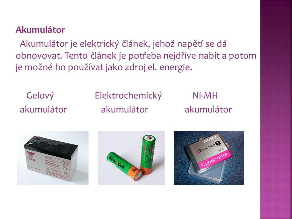 Akumulátor Akumulátor je elektrický článek, jehož napětí se dá obnovovat.