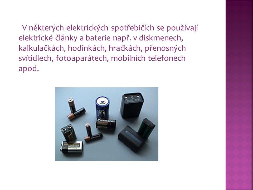 V některých elektrických spotřebičích se používají elektrické články a baterie např.