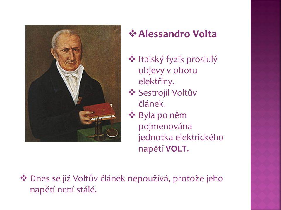  Dnes se již Voltův článek nepoužívá, protože jeho napětí není stálé.