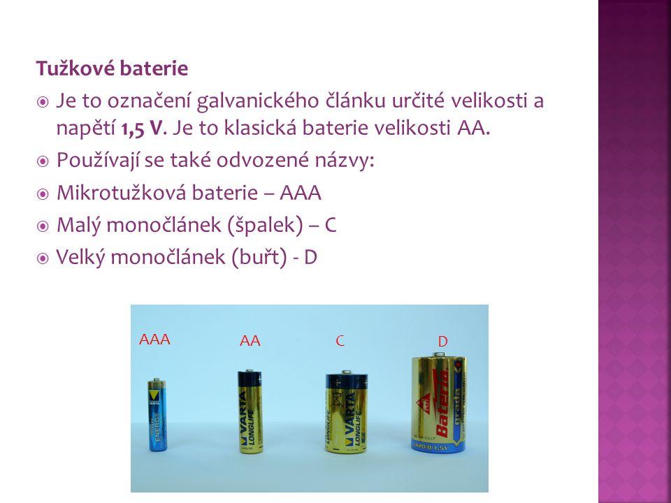 Tužkové baterie  Je to označení galvanického článku určité velikosti a napětí 1,5 V.