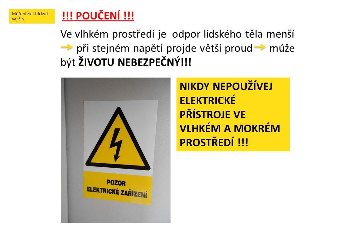 Měření elektrických veličin !!. POUČENÍ !!.