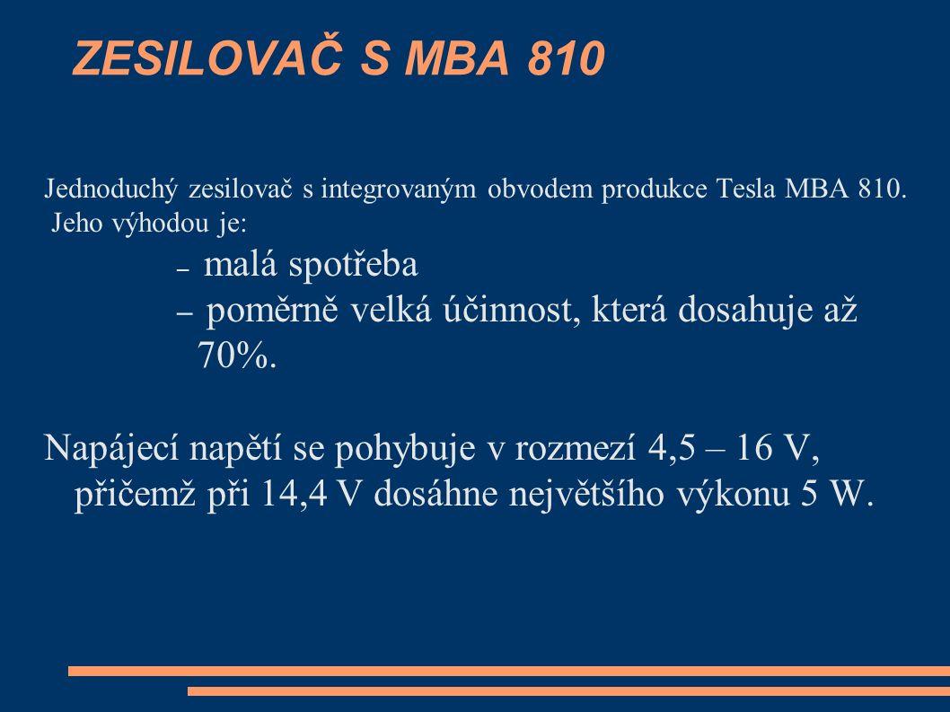 ZESILOVAČ S MBA 810 Jednoduchý zesilovač s integrovaným obvodem produkce Tesla MBA 810.