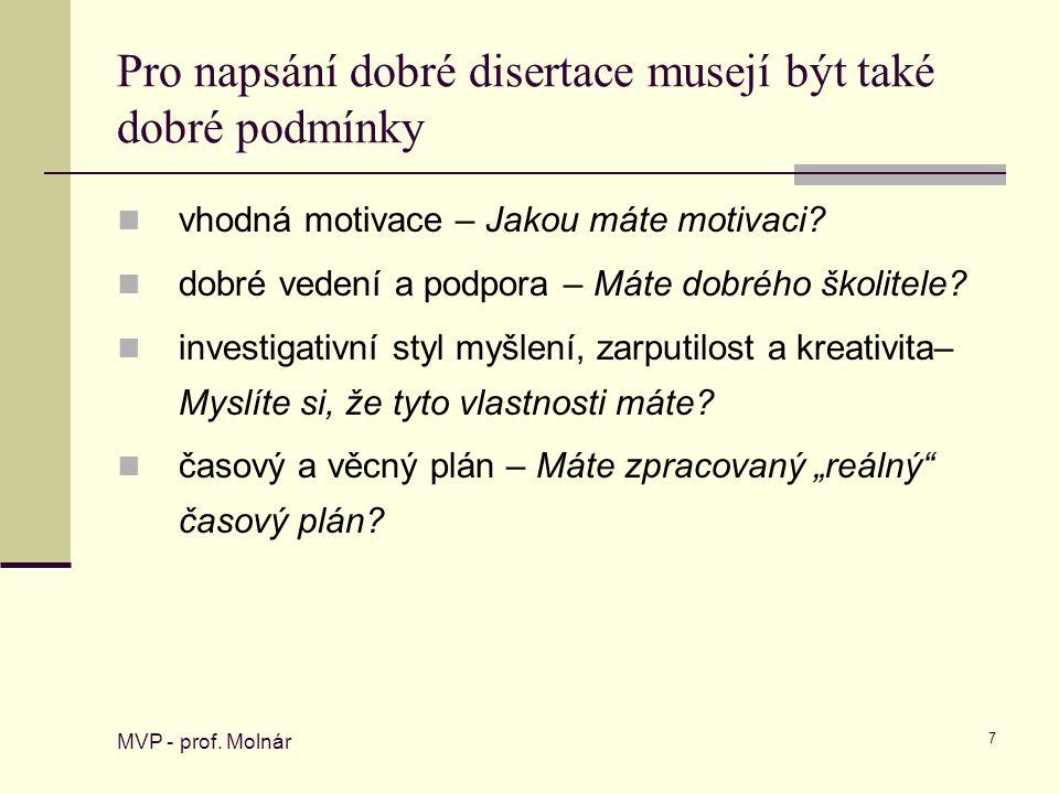 7 Pro napsání dobré disertace musejí být také dobré podmínky MVP - prof.
