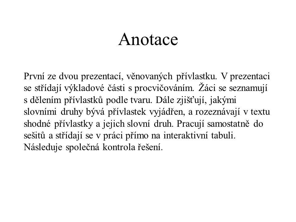Anotace První ze dvou prezentací, věnovaných přívlastku.