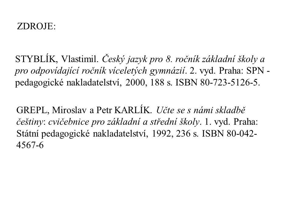 ZDROJE: GREPL, Miroslav a Petr KARLÍK.