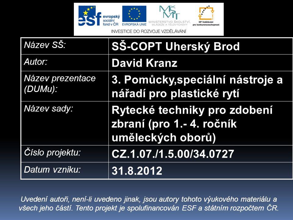 Název SŠ: SŠ-COPT Uherský Brod Autor: David Kranz Název prezentace (DUMu): 3.
