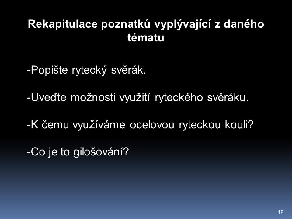 18 Rekapitulace poznatků vyplývající z daného tématu -Popište rytecký svěrák.